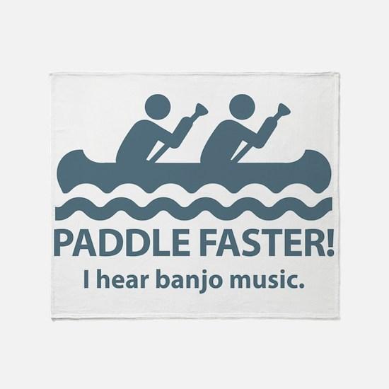 Paddle Faster I Hear Banjo Music. Throw Blanket