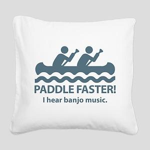 Paddle Faster I Hear Banjo Music. Square Canvas Pi
