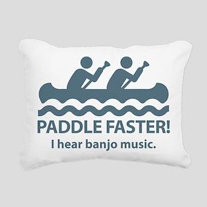 Paddle Faster I Hear Banjo Music. Rectangular Canv