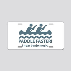 Paddle Faster I Hear Banjo Music. Aluminum License