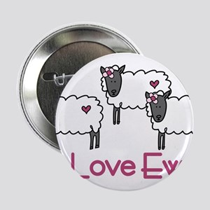 "I Love Ewe 2.25"" Button"