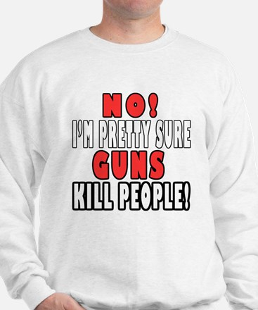 Guns Kill Sweatshirt
