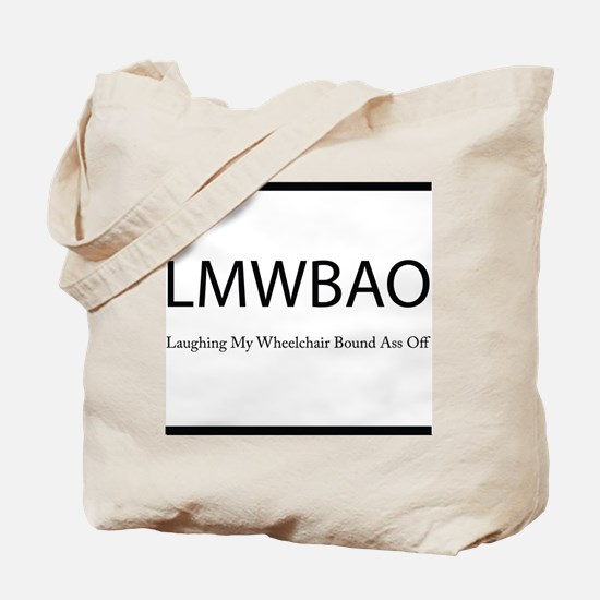 Laughing My Wheelchair Bound Ass Off Tote Bag