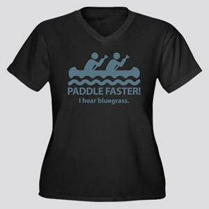 Paddle Faster I Hear Bluegrass Women's Plus Size V