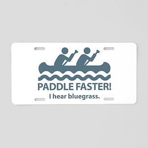 Paddle Faster I Hear Bluegrass Aluminum License Pl