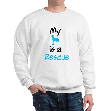 My Dog is a Rescue Sweatshirt