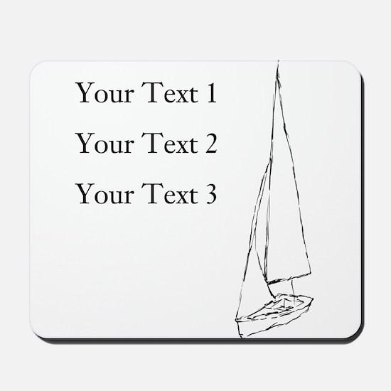 Sail Boat and Custom Text. Mousepad