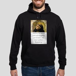 Charity By Which God - Thomas Aquinas Sweatshirt