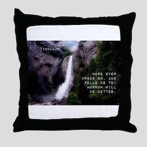 Hope Ever Urges On - Tibullus Throw Pillow