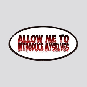 Allow Me To Introduce Myselves Patches