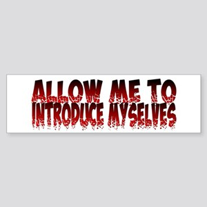Allow Me To Introduce Myselves Sticker (Bumper)