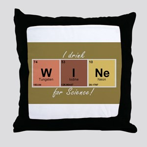 I drinlk WINe for Science! Throw Pillow