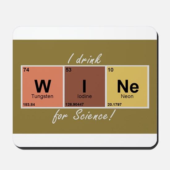 I drinlk WINe for Science! Mousepad