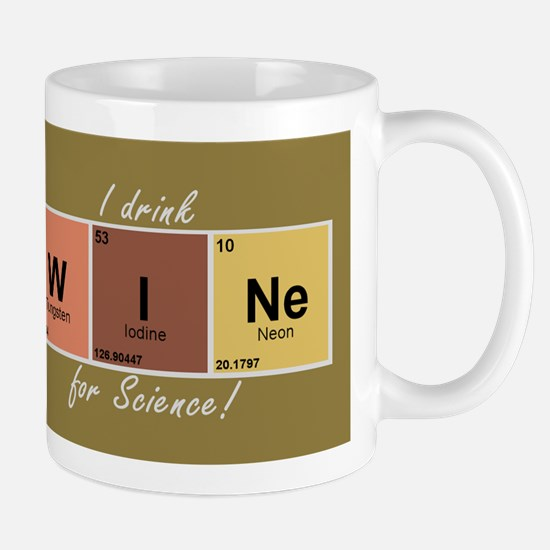 I drinlk WINe for Science! Mug