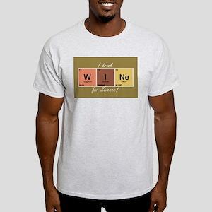I drinlk WINe for Science! Light T-Shirt