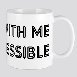 PARTY WITH ME I'M ACCESSIBLE Mug