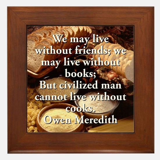 We May Live Without Friends - Owen Meredith Framed
