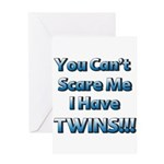 You cant scare me 1 Greeting Card
