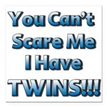 You cant scare me 1 Square Car Magnet 3