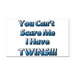 You cant scare me 1 Rectangle Car Magnet