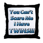 You cant scare me 1 Throw Pillow