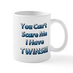 You cant scare me 1 Mug