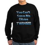 You cant scare me 1 Sweatshirt (dark)