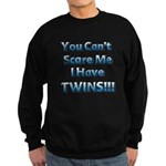 You cant scare me 1 Sweatshirt (dark)