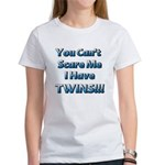 You cant scare me 1 Women's T-Shirt