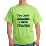 You cant scare me 1 Green T-Shirt