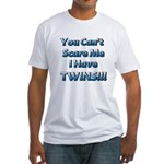 You cant scare me 1 Fitted T-Shirt