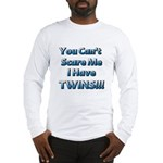 You cant scare me 1 Long Sleeve T-Shirt