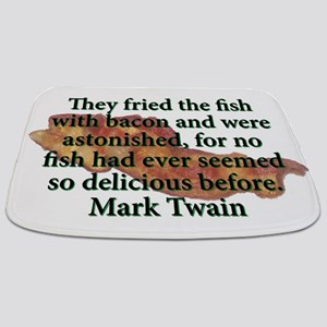 They Fried The Fish With Bacon - Mark Twain Bathma