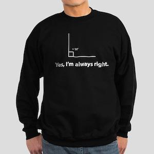 Yes, Im always right Sweatshirt (dark)