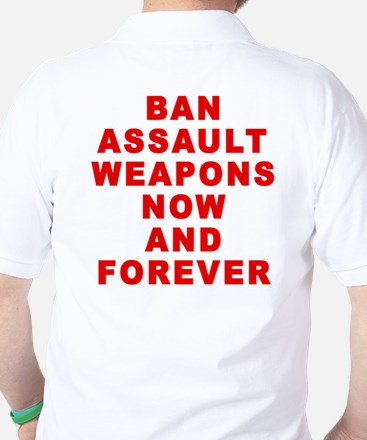 BAN ASSAULT WEAPONS FOREVER Golf Shirt