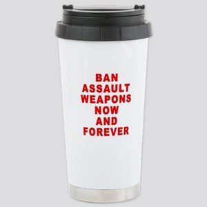 BAN ASSAULT WEAPONS FOREVER Stainless Steel Travel