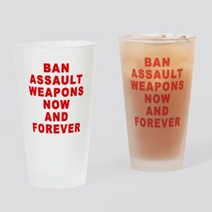 BAN ASSAULT WEAPONS FOREVER Drinking Glass