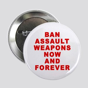 "BAN ASSAULT WEAPONS FOREVER 2.25"" Button"