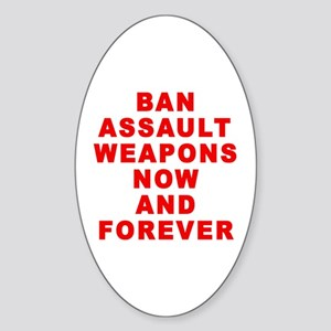 BAN ASSAULT WEAPONS FOREVER Sticker (Oval)