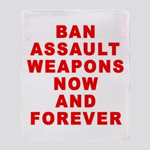BAN ASSAULT WEAPONS FOREVER Throw Blanket