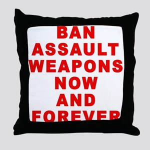 BAN ASSAULT WEAPONS FOREVER Throw Pillow