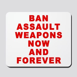 BAN ASSAULT WEAPONS FOREVER Mousepad