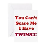 You cant scare me 2 Greeting Card