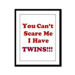 You cant scare me 2 Framed Panel Print