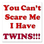 You cant scare me 2 Square Car Magnet 3