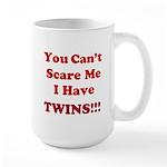 You cant scare me 2 Large Mug