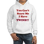 You cant scare me 2 Hooded Sweatshirt