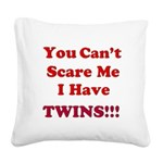 You cant scare me 2 Square Canvas Pillow