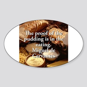 The Proof Of The Pudding - Miguel de Cervantes Sti