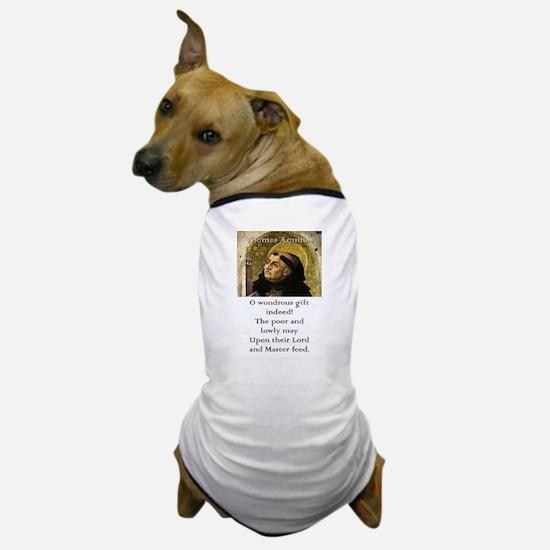 O Wondrous Gift Indeed - Thomas Aquinas Dog T-Shir